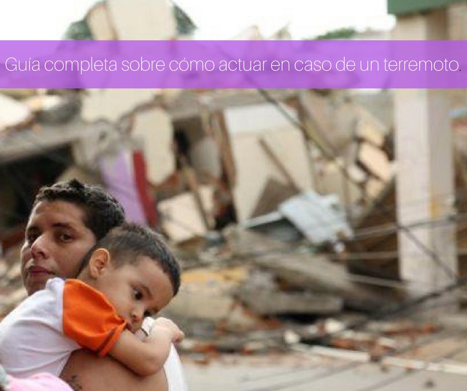Guía completa sobre cómo actuar en caso de terremoto